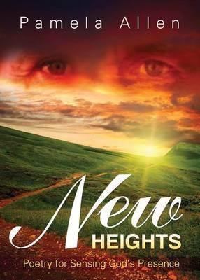 New Heights: Poetry for Sensing God's Presence