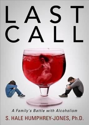 Last Call: A Family's Battle with Alcoholism