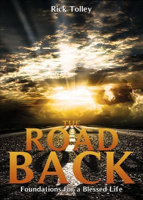 The Road Back: Foundations for a Blessed Life