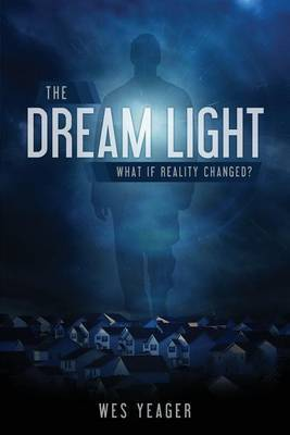 The Dream Light: What If Reality Changed?
