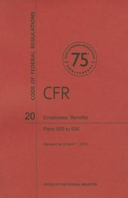Code of Federal Regulations Title 20, Employees' Benefits, Parts 500656, 2013
