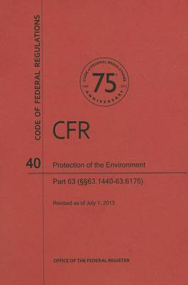Code of Federal Regulations Title 40, Protection of Environment, Parts63 (63. 144063. 6175), 2013