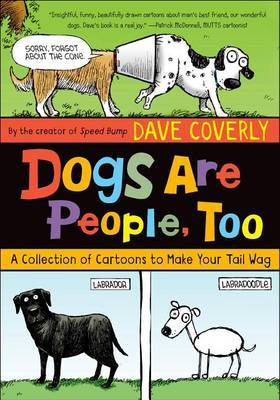 Dogs Are People, Too: A Collection of Cartoons to Make Your Tail Wag