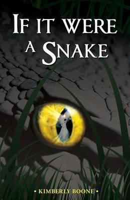 If It Were a Snake
