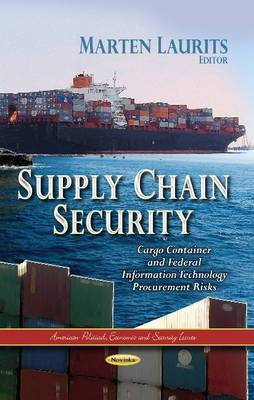 Supply Chain Security: Cargo Container & Federal Information Technology Procurement Risks