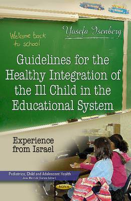 Guidelines for the Healthy Integration of the Ill Child in the Educational System: Experience from Israel