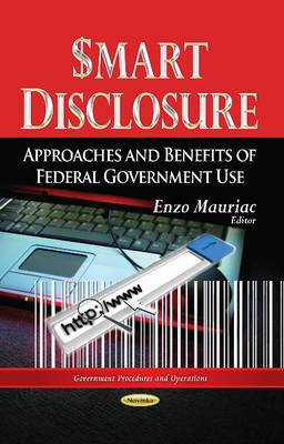 Smart Disclosure: Approaches & Benefits of Federal Government Use