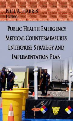 Public Health Emergency Medical Countermeasures Enterprise Strategy and Implementation Plan