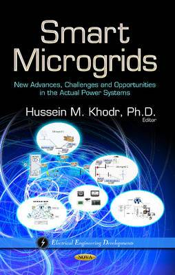 Smart Microgrids: New Advances, Challenges & Opportunities in the Actual Power Systems