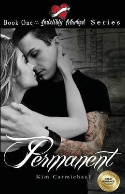 Permanent: Book One of the Indelibly Marked Series