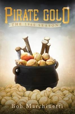 Pirate Gold: The 1960 Season