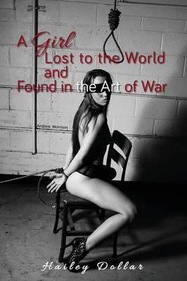 A Girl Lost to the World and Found in the Art of War