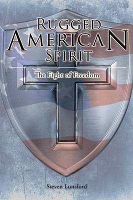 Rugged American Spirit: The Fight of Freedom