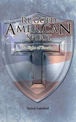 Rugged American Spirit: The Fight for Freedom