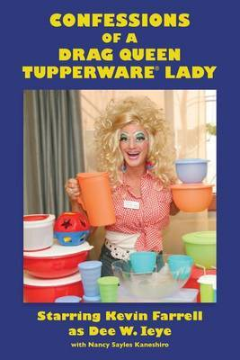 Confessions of a Drag Queen Tupperware Lady