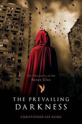 The Prevailing Darkness: The Chronicles of the Raven Clan