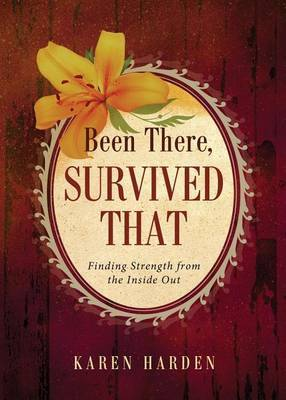 Been There, Survived That: Finding Strength from the Inside Out