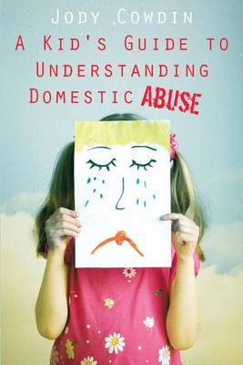 A Kid's Guide to Understanding Domestic Abuse
