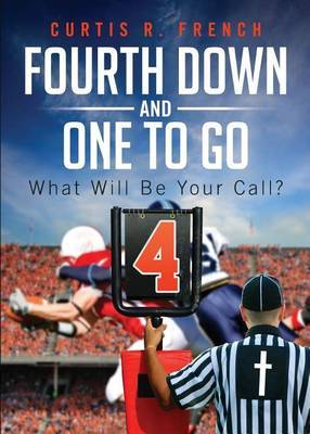 Fourth Down and One to Go: What Will Be Your Call?
