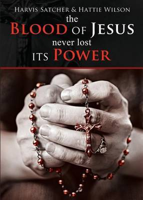 The Blood of Jesus Never Lost Its Power
