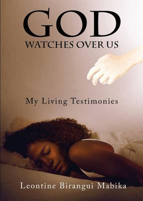 God Watches Over Us: My Living Testimonies