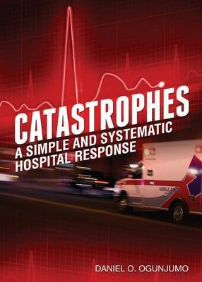 Catastrophes: A Simple and Systematic Hospital Response