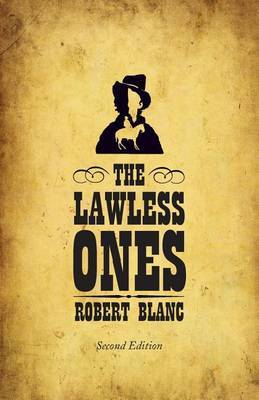 The Lawless Ones: Second Edition