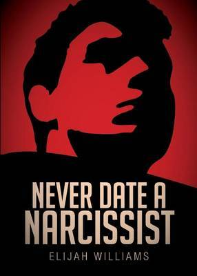 Never Date a Narcissist