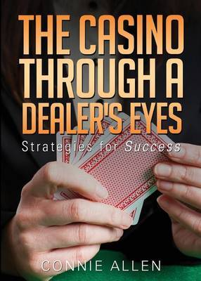 The Casino Through a Dealer's Eyes: Strategies for Success