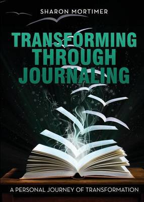 Transforming Through Journaling: A Personal Journey of Transformation