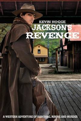 Jackson's Revenge: A Western Adventure of Ranching, Mining and Murder