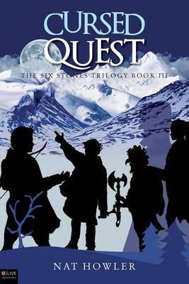 Cursed Quest: The Six Stones Trilogy Book III