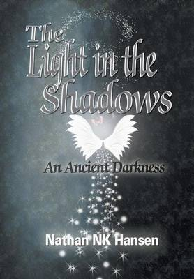 The Light in the Shadows: An Ancient Darkness
