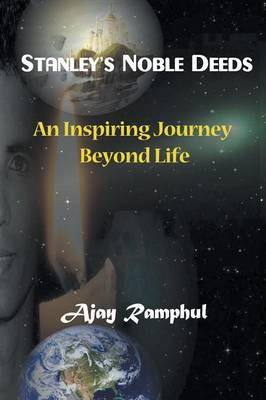 Stanley's Noble Deeds: An Inspiring Journey Beyond Life