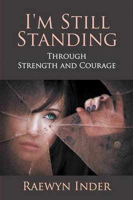 I'm Still Standing: Through Strength and Courage
