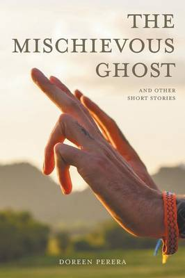 The Mischievous Ghost and Other Short Stories