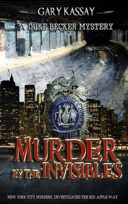 Murder by the Invisibles: A Duke Becker Mystery