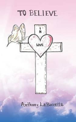 To Believe in Love