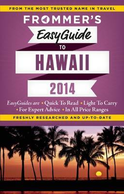 Frommer's EasyGuide to Hawaii: 2014