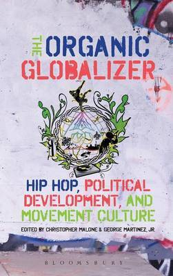 The Organic Globalizer: Hip Hop, Political Development, and Movement Culture