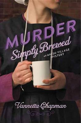 Murder Simply Brewed: An Amish Village Mystery