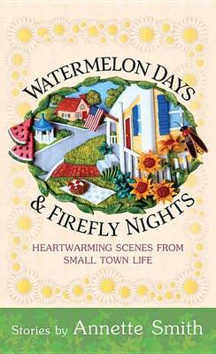 Watermelon Days & Firefly Nights  : Heartwarming Scenes from Small Town Life