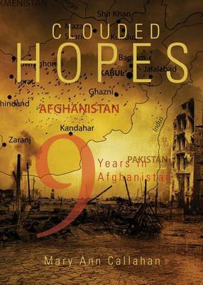 Clouded Hopes: Nine Years in Afghanistan