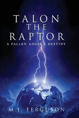 Talon the Raptor: A Fallen Angel's Destiny