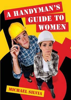 A Handyman's Guide to Women