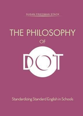 The Philosophy of Dot: Standardizing Standard English in Schools