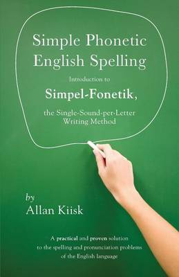 Simple Phonetic English Spelling: Second Edition