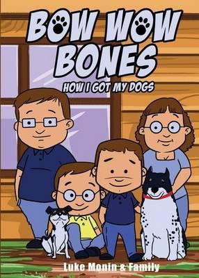 Bow Wow Bones: How I Got My Dogs