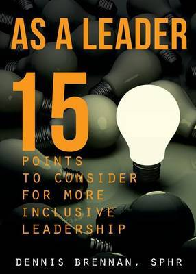 As a Leader... 15 Points to Consider for More Inclusive Leadership