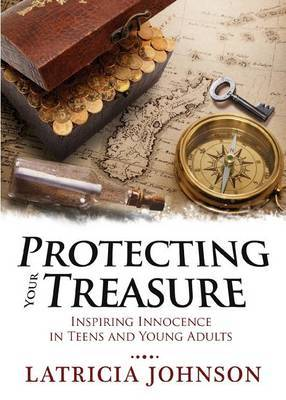 Protecting Your Treasure: Inspiring Innocence in Teens and Young Adults